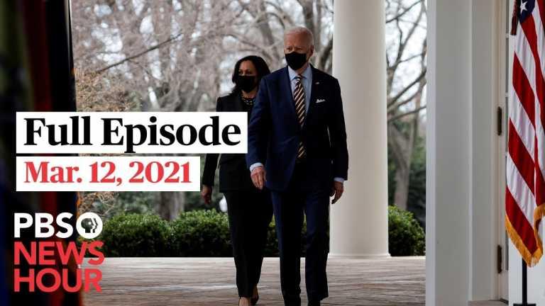 PBS NewsHour live episode, Mar. 12, 2021
