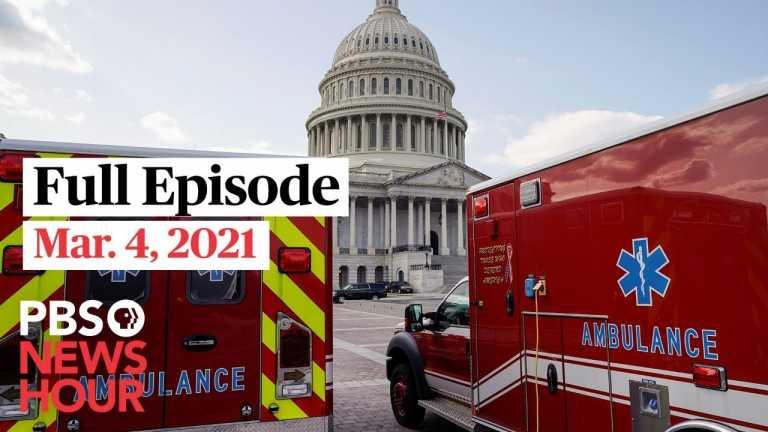 PBS NewsHour live episode, Mar. 4, 2021