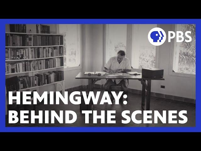 Hemingway | Behind the Scenes | A Film by Ken Burns & Lynn Novick | PBS