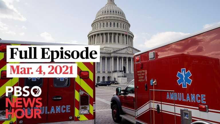PBS NewsHour full episode, Mar. 4, 2021