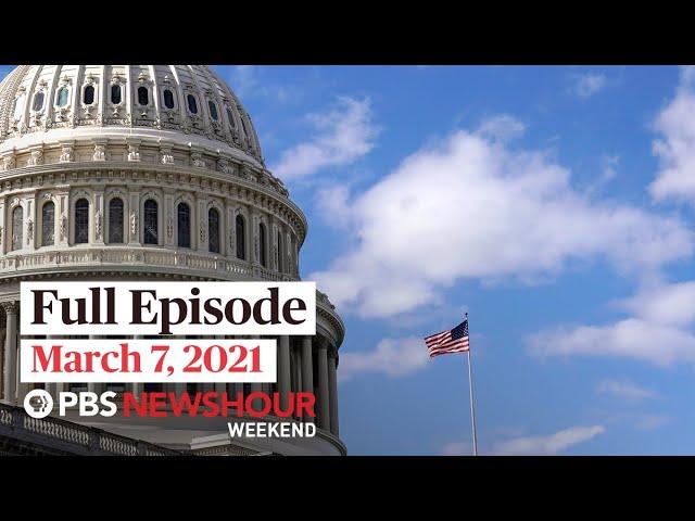 PBS NewsHour Weekend Full Episode March 7, 2021