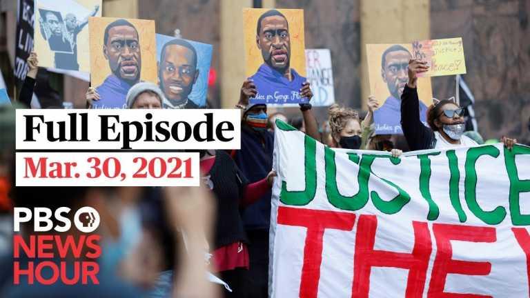 PBS NewsHour live episode, Mar. 30, 2021