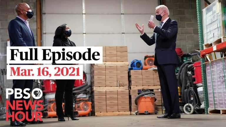 PBS NewsHour live episode, Mar. 16, 2021