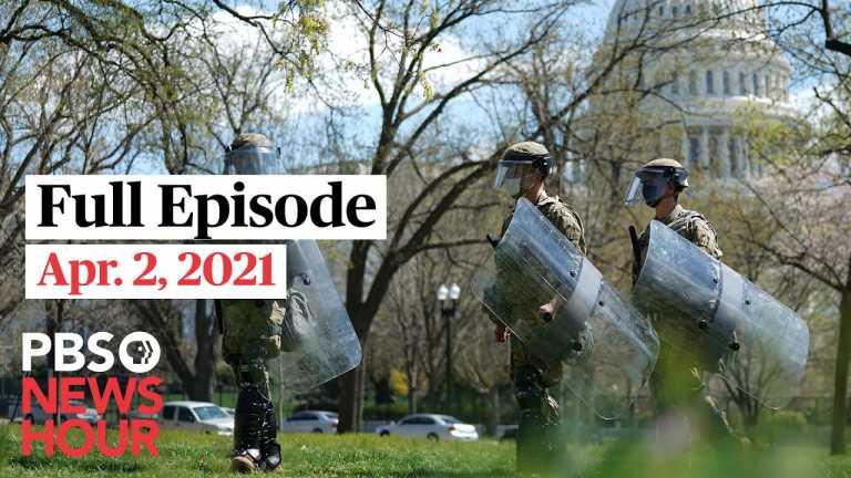 PBS NewsHour full episode, Apr. 2, 2021