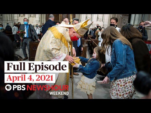 PBS NewsHour Weekend Full Episode April 4, 2021