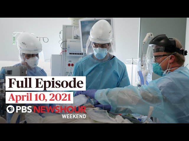 PBS NewsHour Weekend Full Episode April 10, 2021