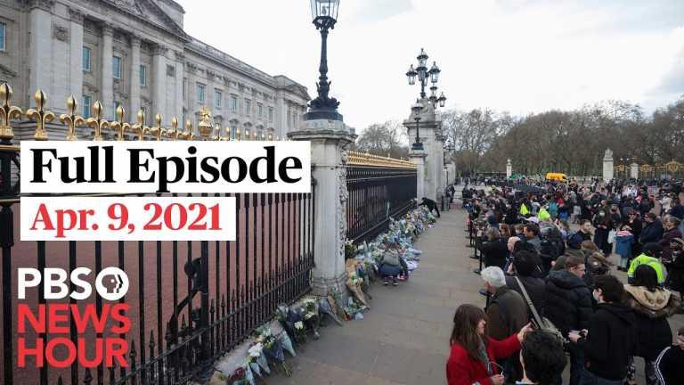 PBS NewsHour full episode, Apr. 9, 2021