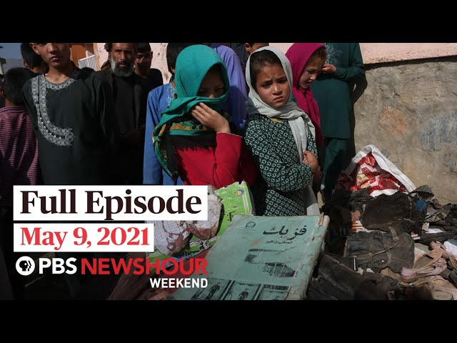 PBS NewsHour Weekend Full Episode, May 9, 2021