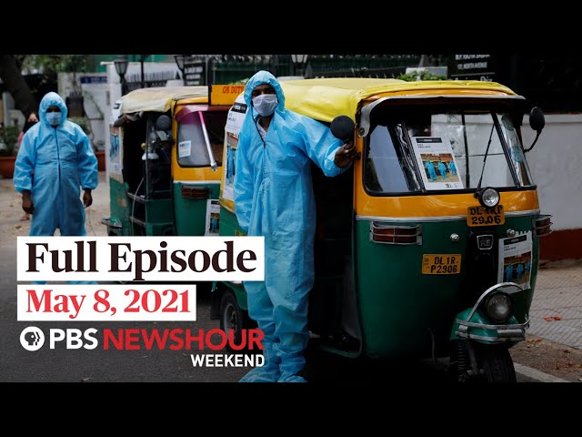 PBS NewsHour Weekend Full Episode, May 8, 2021