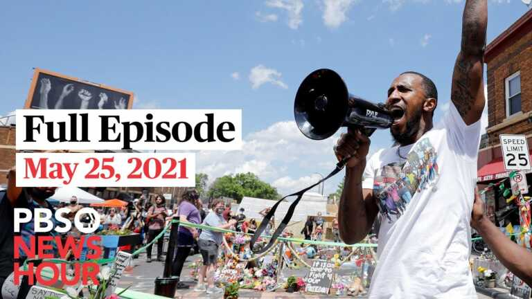 PBS NewsHour full episode, May 25, 2021