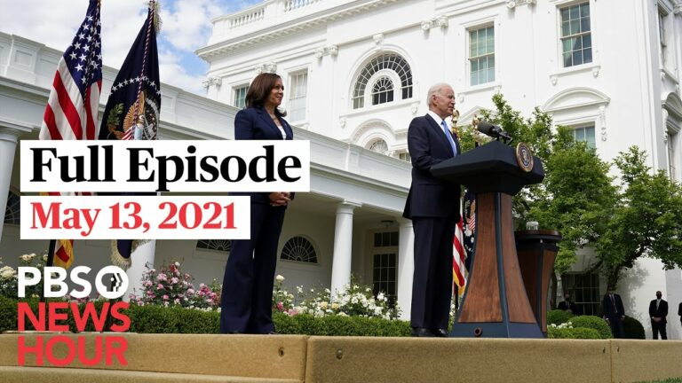 PBS NewsHour full episode, May 13, 2021
