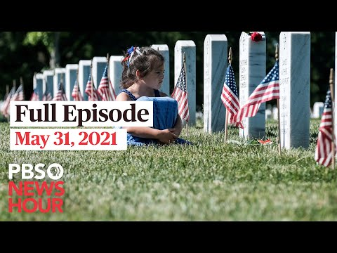 PBS NewsHour live episode, May 31, 2021