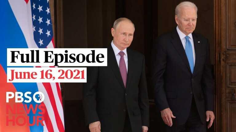 PBS NewsHour full episode, June 16, 2021