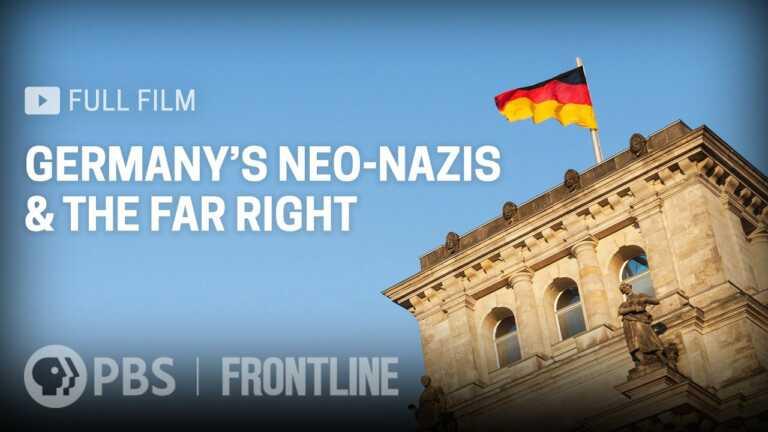 Germany's Neo-Nazis & the Far Right (full documentary) | FRONTLINE