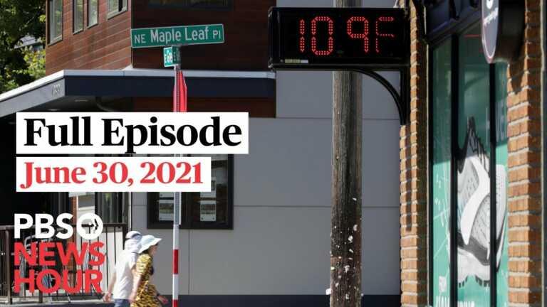 PBS NewsHour West live episode, June 30, 2021