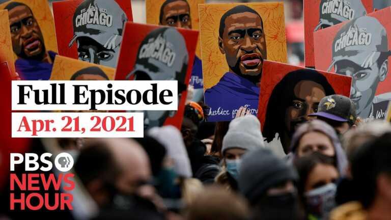 PBS NewsHour full episode, Apr. 21, 2021