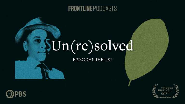 Episode 1: The List | Un(re)solved Podcast | FRONTLINE