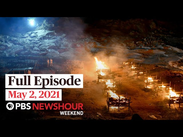 PBS NewsHour Weekend Full Episode, May 2, 2021