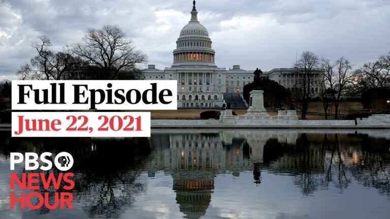 PBS NewsHour West live episode, June 22, 2021