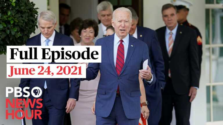 PBS NewsHour full episode, June 24, 2021