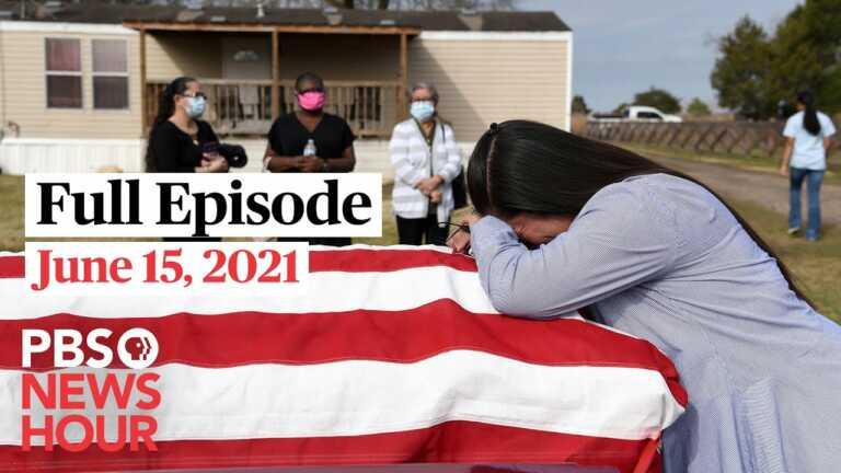 PBS NewsHour full episode, June 15, 2021