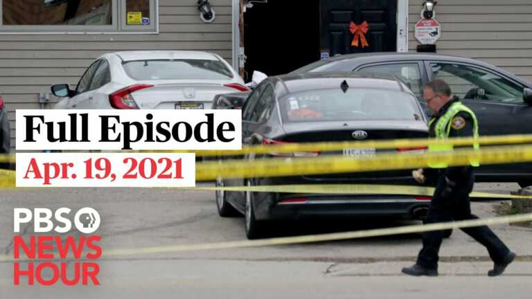 PBS NewsHour full episode, Apr. 19, 2021
