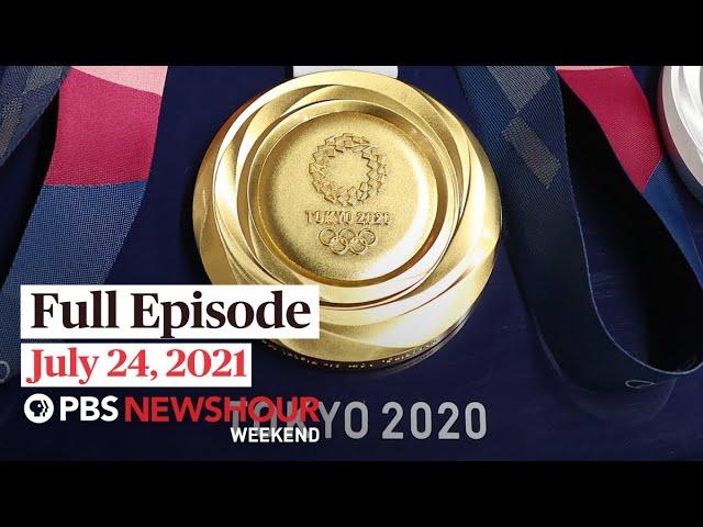 PBS NewsHour Weekend Full Episode July 24, 2021