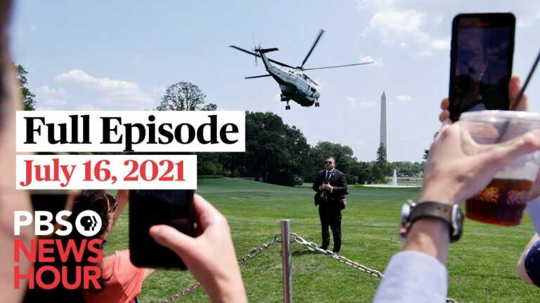 PBS NewsHour live episode, July 16, 2021