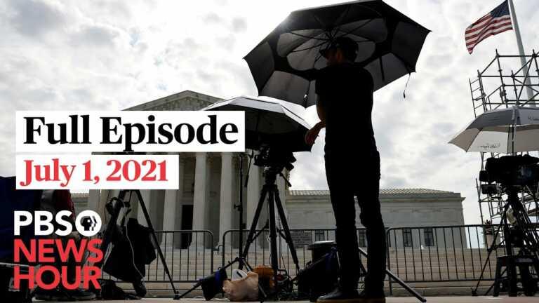 PBS NewsHour full episode, July 1, 2021