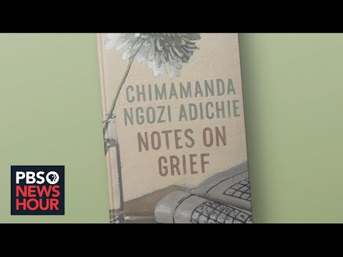 Chimamanda Adichie on being unprepared for grief and how to deal with 'pain of absence'
