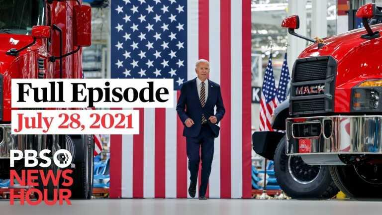 PBS NewsHour live episode, July 28, 2021