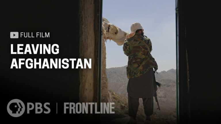 Leaving Afghanistan (full documentary) | FRONTLINE