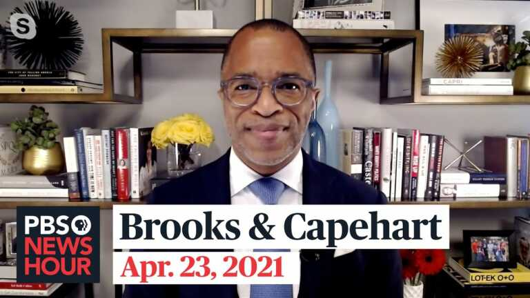 Brooks and Capehart on Chauvin verdict, Biden climate plan and Capitol riot investigations