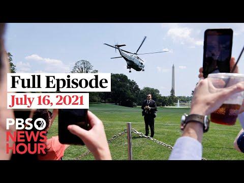 PBS NewsHour full episode, July 16, 2021