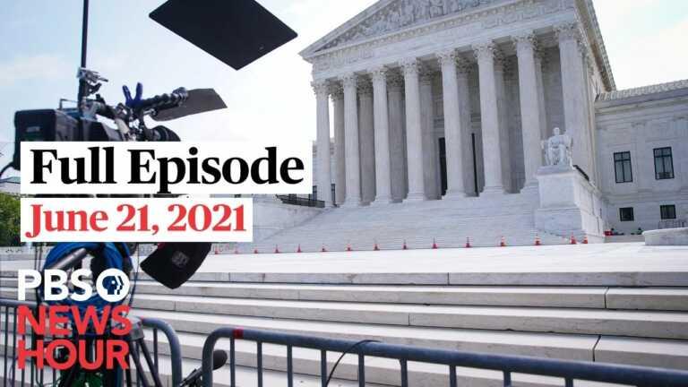 PBS NewsHour West live episode, June 21, 2021