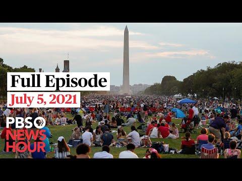 PBS NewsHour full episode, July 5, 2021