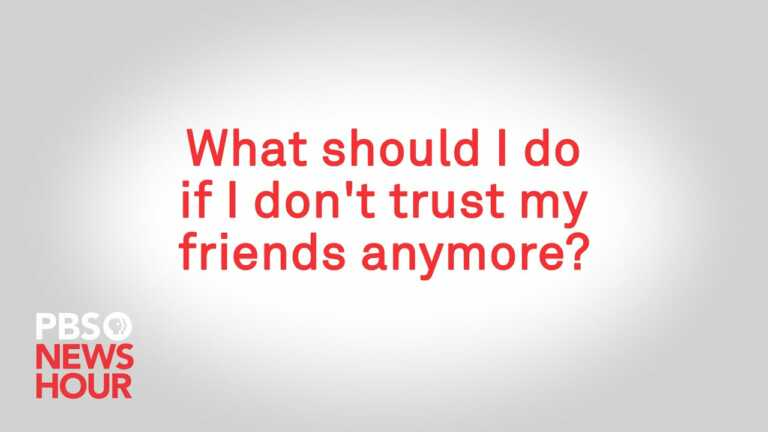 What should I do if I don't trust my friends anymore?