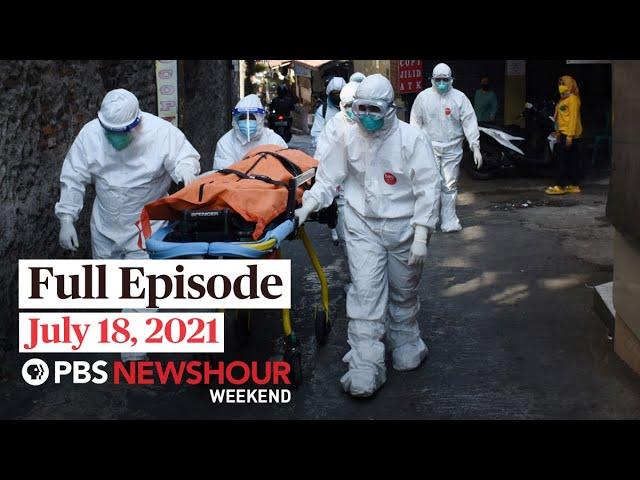 PBS NewsHour Weekend Full Episode July 18, 2021