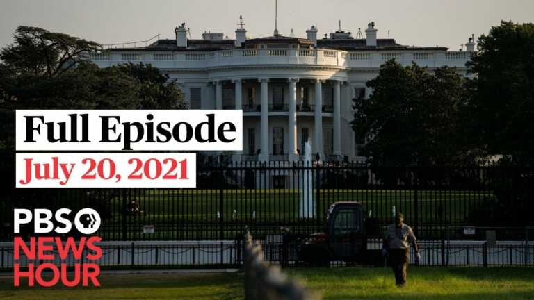 PBS NewsHour live episode, July 20, 2021