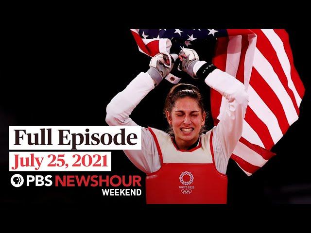 PBS NewsHour Weekend Full Episode July 25, 2021