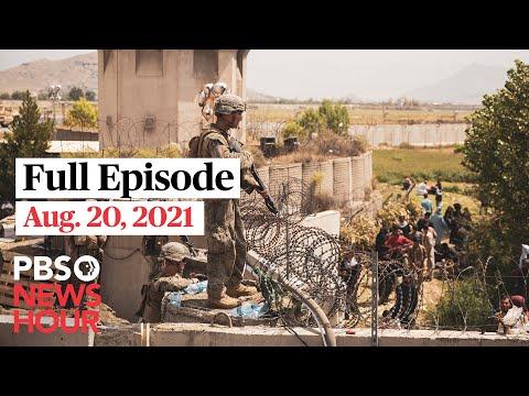 PBS NewsHour full episode, Aug. 20, 2021