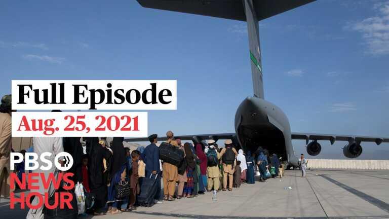 PBS NewsHour West live episode, Aug. 25, 2021