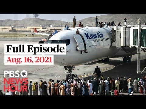 PBS NewsHour full episode, Aug. 16, 2021