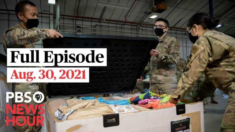 PBS NewsHour live episode, Aug. 30, 2021