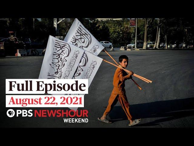 PBS NewsHour Weekend Full Episode August 22, 2021