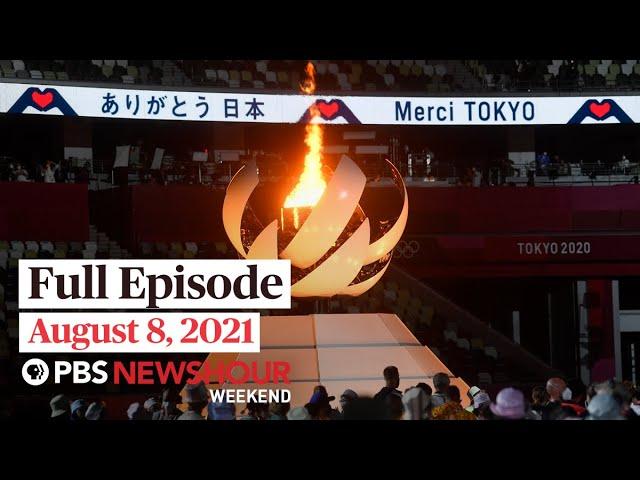 PBS NewsHour Weekend Full Episode August 8, 2021