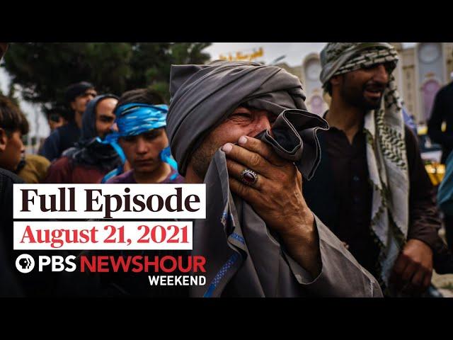 PBS NewsHour Weekend Full Episode August 21, 2021