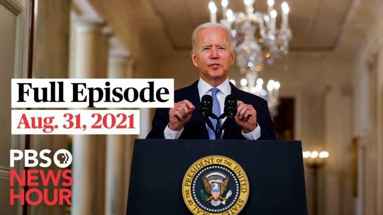 PBS NewsHour live episode, Aug. 31, 2021
