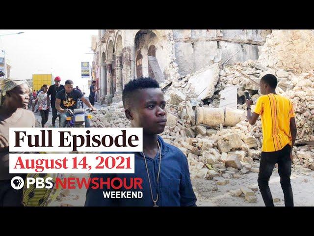 PBS NewsHour Weekend Full Episode August 14, 2021