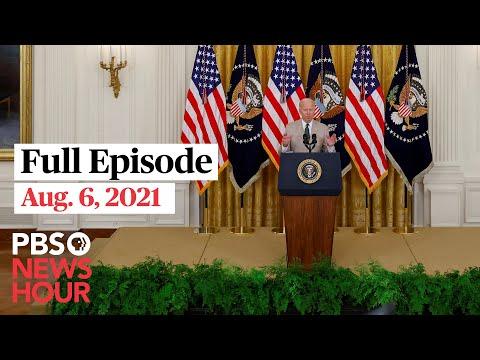 PBS NewsHour full episode, Aug. 6, 2021